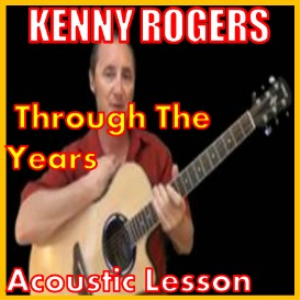 Learn to play Through The Years by Kenny Rogers | Movies and Videos | Educational