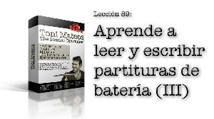 the session drummer. leccion 89. aprende a leer y escribir partituras de bateria (iii)