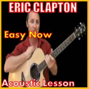 Learn to play Easy Now by Eric Clapton | Movies and Videos | Educational