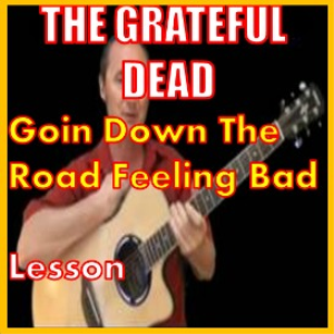 learn to play goin down the road feeling bad by the grateful dead