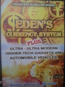 Eden's Currency System Plus Ultra-Ultra Morden Higher-Tech Gadget & Automobiles | Movies and Videos | Religion and Spirituality