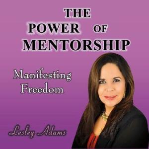 power of mentorship - manifesting freedom
