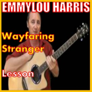 Learn to play Wayfaring Stranger by Emmylou Harris | Movies and Videos | Educational