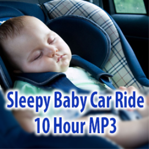 Sleepy Baby Car Ride MP3 (10 Hours) | Music | Ambient