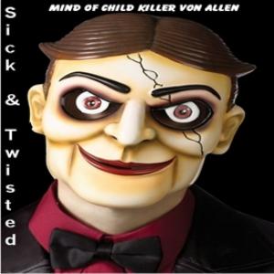 sick & twisted mind of child killer von allen