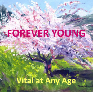 FOREVER YOUNG:Vital at Any Age | Audio Books | Health and Well Being