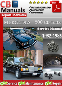 Mercedes 300CD Turbo 1982-1985 Service Repair Manual | eBooks | Automotive