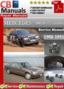 mercedes 300d 2.5 turbo 1990-1993 service repair manual