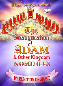 The Inauguration Of Adam & Other Kingdom Nominees By Election Of Grace | Movies and Videos | Religion and Spirituality