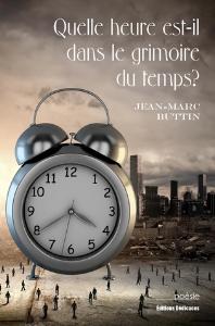 quelle heure est-il dans le grimoire du temps?, par jean-marc buttin