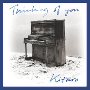 Kitaro - Thinking Of You 320 kbps Mp3 Album | Music | New Age