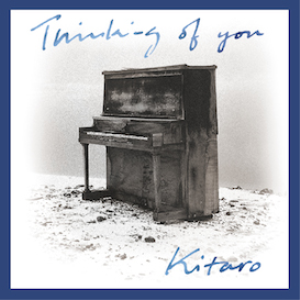 Kitaro - Thinking Of You 24-bit/96kHz Album | Music | New Age