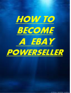 How to Become a Ebay Powerseller | eBooks | Internet