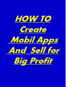 How To Create Mobile  Apps and Sell to Small Business Owners | eBooks | Internet