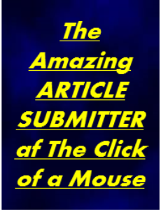 Submit Your Article at The Click of The Mouse | Software | Business | Other