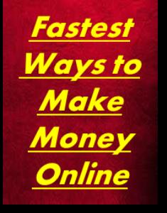 The Fastest Ways To Make Money Online | eBooks | Internet