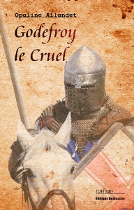 Godefroy le Cruel, par Opaline Allandet | eBooks | Fiction