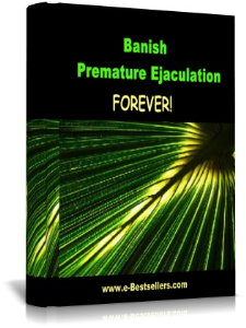 Banish Premature Ejaculation Forever | eBooks | Self Help