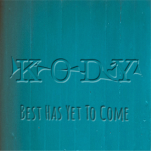 kody-best has yet to come(2014 single)