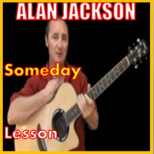 Learn to play Someday by Alan Jackson | Movies and Videos | Educational