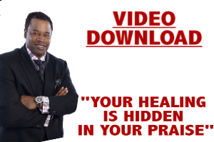 Your Healing Is Hidden In Your Praise | Movies and Videos | Religion and Spirituality