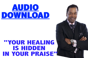 Your Healing Is Hidden In Your Praise | Audio Books | Religion and Spirituality