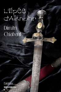 L'Épée d'Alknohr, par Dimitri Chiabaut | eBooks | Fiction