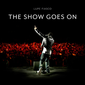 Lupe Fiasco - The Show Goes On (Playmoor Intro Edit) | Music | R & B