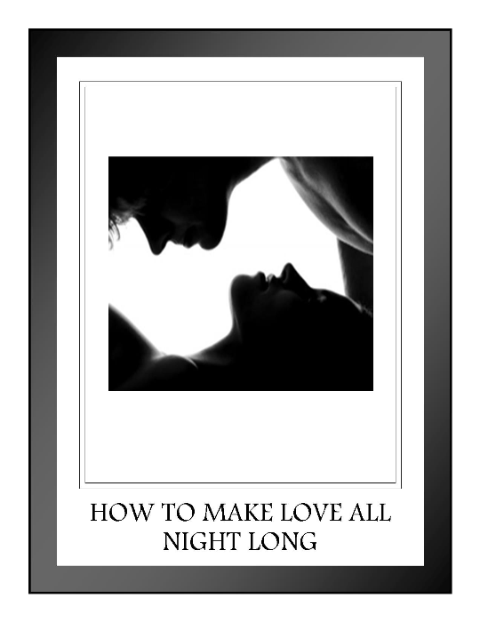 First Additional product image for - How To Make Love All Night Long
