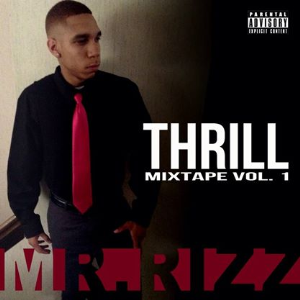 Thrill Mix Tape by  Rizz Illuminated | Music | Rap and Hip-Hop
