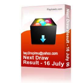 Next Draw Result - 16 July 06 | Other Files | Documents and Forms