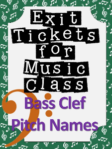 Exit Tickets for Music Class-BASS CLEF PITCHES | Other Files | Everything Else