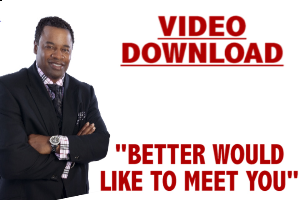 better would like to meet you
