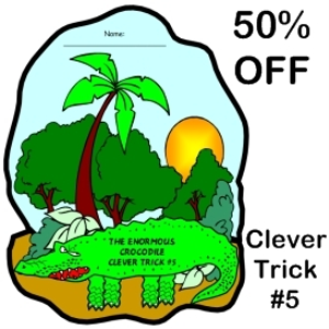 50% Off Enormous Crocodile Clever Trick #5 | Documents and Forms | Templates