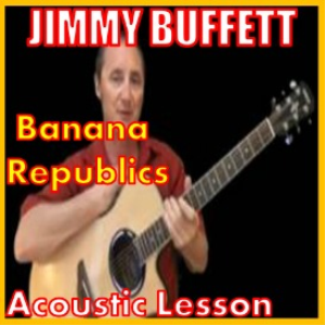 Learn to play Banana Republics by Jimmy Buffett | Movies and Videos | Educational