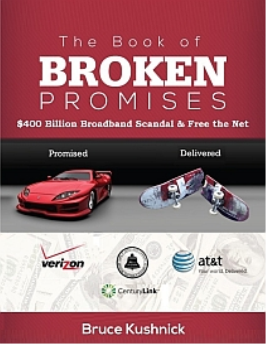 First Additional product image for - The Book of Broken Promises: $400 Billion Broadband Scandal & Free The Net
