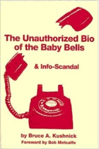 The Unauthorized Bio of the Baby Bells & Info-Scandal | eBooks | Business and Money