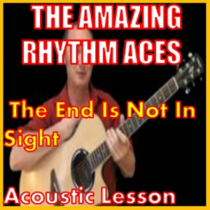 Learn to play The End Is Not In Sight by The Amazing Rhythm Aces | Movies and Videos | Educational