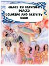 chaos in heavenly places coloring and activity book (series 1)