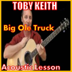 Learn to play Big Ole Truck by Toby Keith | Movies and Videos | Educational