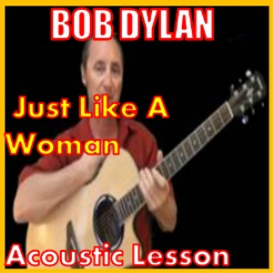 Learn to play Just Like A Woman by Bob Dylan | Movies and Videos | Educational
