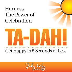 ta-dah! get happy in 5 seconds or less
