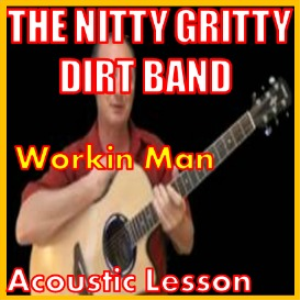 Learn to play Workin Man by The Dirt Band | Movies and Videos | Educational