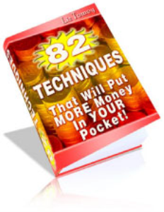 82 techniques that will put more money in your pocket