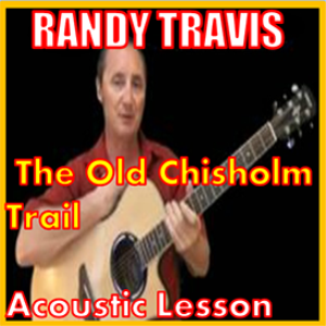 Learn to play The Old ChisholmTrail by Randy Travis | Movies and Videos | Educational