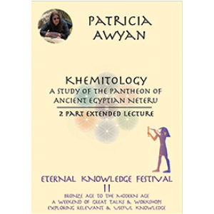 Patricia Awyan - Khemitology: Two Part Extended Lecture | Movies and Videos | Religion and Spirituality