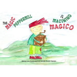 il macinino magico - the magic peppermill: a bilingual picture book in italian and english