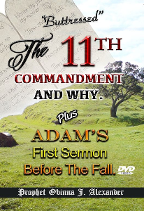 """BUTTRESSED"" - THE 11TH COMMANDMENT AND WHY. Plus Adam's First Sermon Before The Fall. 
