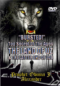 """BURSTED"" - Top Secret of the Ages - THE LAND OF UZ & THE LATTER END OF JOB. 