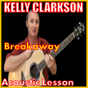 learn to play breakaway by kelly clarkson